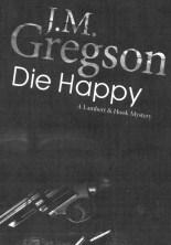Die Happy by JM Gregson
